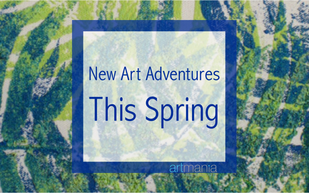 New Art Adventures this Spring